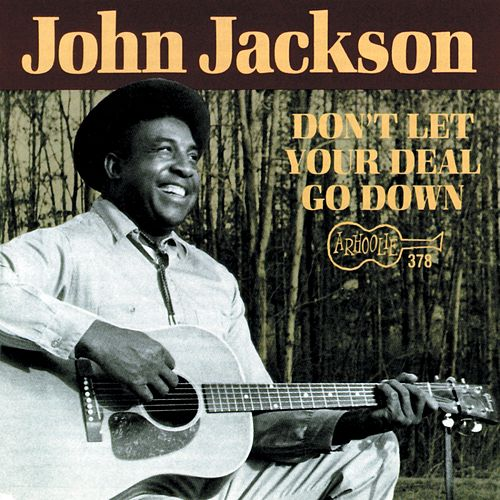Don't Let Your Deal Go Down by John Jackson