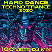 Hard Dance Techno Trance 2020 100 Vibes DJ Mix by Various Artists