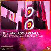 This Far (ASCO Remix) von Raven & Kreyn