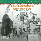 San Antonio's Conjuntos In The 1950s by Various Artists