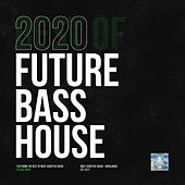 Most Addictive Future Bass House by Various Artists