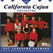 Not Lonesome Anymore by California Cajun Orchestra