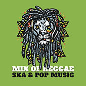 Mix of Reggae Ska & Pop Music by Various Artists