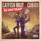 Catfish Billy & Cub da CookUpBoss Slumtrap von Cub da CookUpBoss