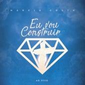 Eu Vou Construir (Ao Vivo) by Márcio Couth
