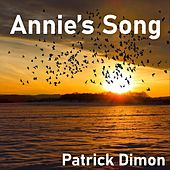 Annie's Song by Patrick Dimon