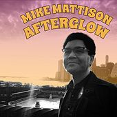 Afterglow de Mike Mattison