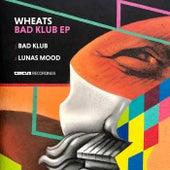 Bad Klub EP by Wheats