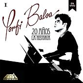 20 Años la Historia, Vol. 1 de Porfi Baloa