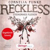 Reckless. Steinernes Fleisch (Ungekürzte Lesung) von Cornelia Funke