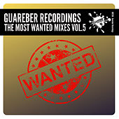 Guareber Recordings The Most Wanted Mixes, Vol. 5 by Various Artists