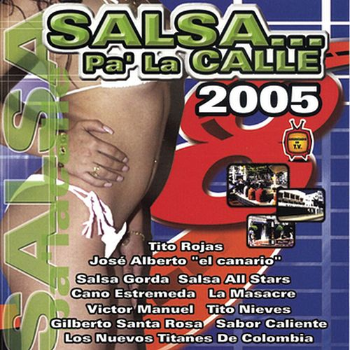 Salsa Pa'La Calle 2005 by Various Artists