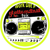 Work Dat P by Traxman