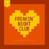 Freakin' Night Club, Vol. 3 de Various Artists