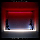 Deeper Love von King Charles