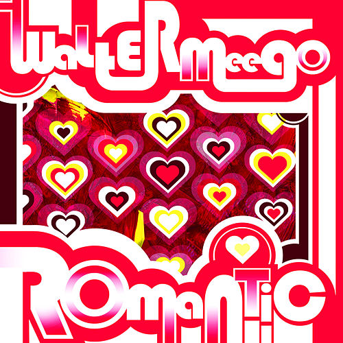 Romantic EP by Walter Meego