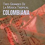 Tres Grandes de la Música Tropical Colombianas de Guillermo Buitrago, Rafael Escalona, Lucho Bermudez, Pacho Galan
