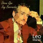 Dicen Que Soy Borracho de Leo Marini