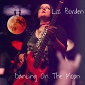 Dancing on the Moon by Liz Borden