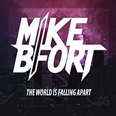 The World Is Falling Apart de Mike BFort