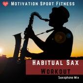 Habitual Sax Workout (Saxophone Mix) de Motivation Sport Fitness