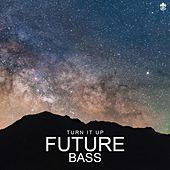 Turn It Up Future Bass di Various Artists