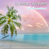 Ocean Waves Relaxation: Spa Music For Massage Therapy, Yoga and Meditation, Background Meditation Music, Relaxing Music For Stress, Healing and Wellness by Spa Music (1)