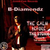 The Calm Before the Storm Prequel to the General de B-Diamendz