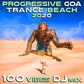 Progressive Goa Trance Beach 2020 100 Vibes DJ Mix by Various Artists