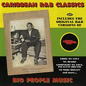 Caribbean R&B Classics: Big People Music von Various Artists