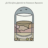 Six Years Come September by American Aquarium