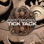 Tick Tack by Roby Strauss