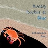 Rootsy Rockin' & Blue de Bob Kramer Band