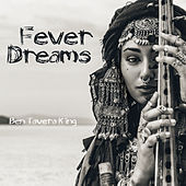 Fever Dreams by Ben Tavera King