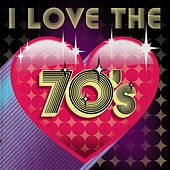 I Love the 70's de Various Artists