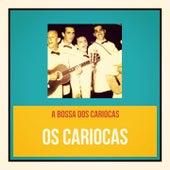 A Bossa dos Cariocas by Os Cariocas