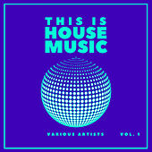 This Is House Music, Vol. 1 von Various Artists