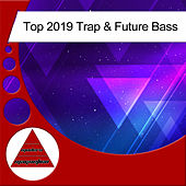Top 2019 Trap & Future Bass by Various Artists