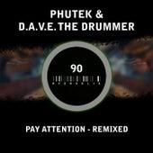 Pay Attention Remixed de Phutek