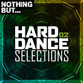 Nothing But... Hard Dance Selections, Vol. 02 de Various Artists
