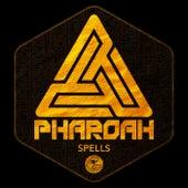 Spells by Pharoah
