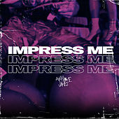 Impress Me de Airplane James