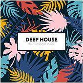Deep House Background Music de Deep House Lounge