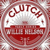 Willie Nelson (Weathermaker Vault Series) von Clutch