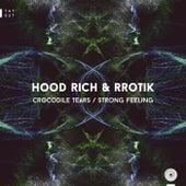 Crocodile Tears / Strong Feeling by Hood Rich
