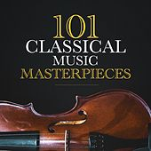 101 Classical Music Masterpieces by 101 Classical Music Masterpieces