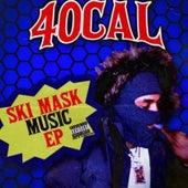 40cal Ski Mask Music- EP by 40 Cal