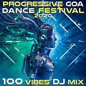 Progressive Goa Dance Festival 2020 100 Vibes DJ Mix by Various Artists