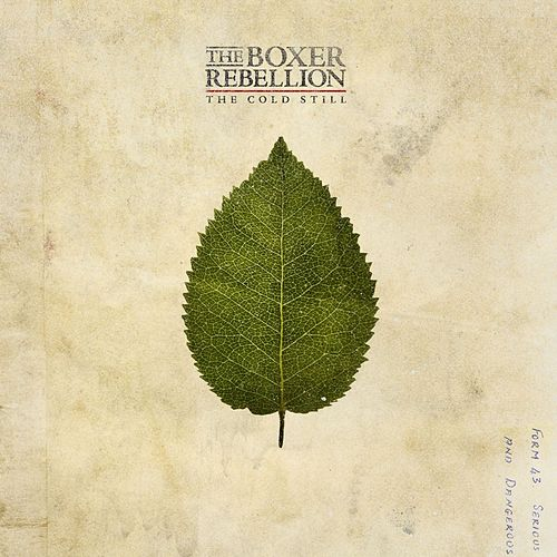 The Cold Still by The Boxer Rebellion