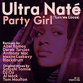Party Girl (Turn Me Loose) [All Mixes] by Ultra Nate